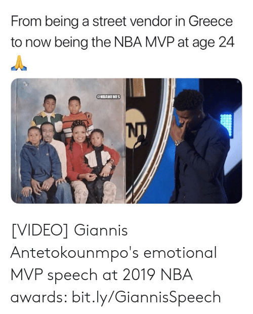 giannis: From being a street vendor in Greece  to now being the NBA MVP at age 24  @HBAMEMES [VIDEO] Giannis Antetokounmpo's emotional MVP speech at 2019 NBA awards: bit.ly/GiannisSpeech