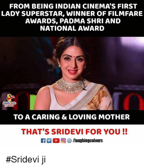 Indian, Indianpeoplefacebook, and Mother: FROM BEING INDIAN CINEMA'S FIRST  LADY SUPERSTAR, WINNER OF FILMFARE  AWARDS, PADMA SHRI AND  NATIONAL AWARD  TO A CARING & LOVING MOTHER  THAT'S SRIDEVI FOR YOU!! #Sridevi ji