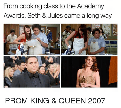 Academy Awards: From cooking class to the Academy  Awards. Seth & Jules came a long way PROM KING & QUEEN 2007