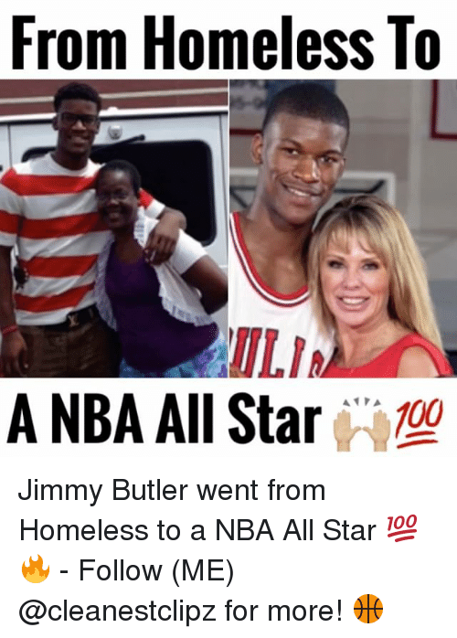 Jimmie: From Homeless To  ILIA  A NBA All Star  100 Jimmy Butler went from Homeless to a NBA All Star 💯🔥 - Follow (ME) @cleanestclipz for more! 🏀