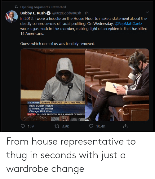 seconds: From house representative to thug in seconds with just a wardrobe change