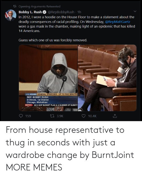 seconds: From house representative to thug in seconds with just a wardrobe change by BurntJoint MORE MEMES