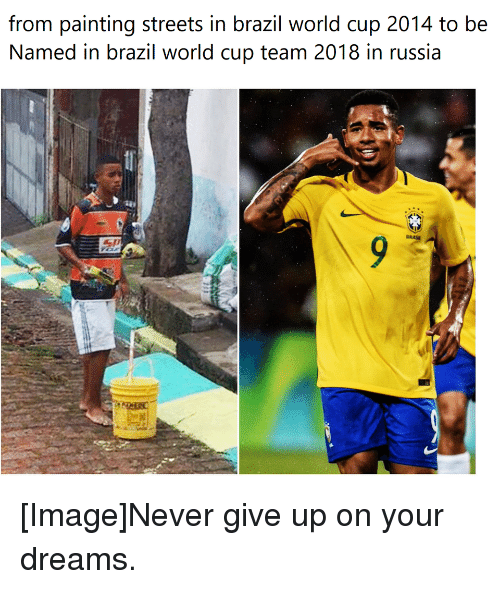 Brazil World Cup: from painting streets in brazil world cup 2014 to be  Named in brazil world cup team 2018 in russia