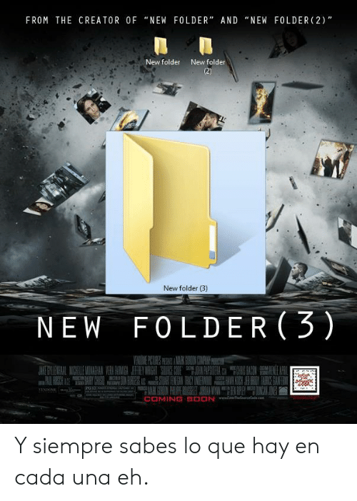 "Creator, Que, and Hay: FROM THE CREATOR OF ""NEW FOLDER"" AND ""NEW FOLDER (2)""  New folder  New folder  New folder (3)  NEW F0LDER (3) Y siempre sabes lo que hay en cada una eh."