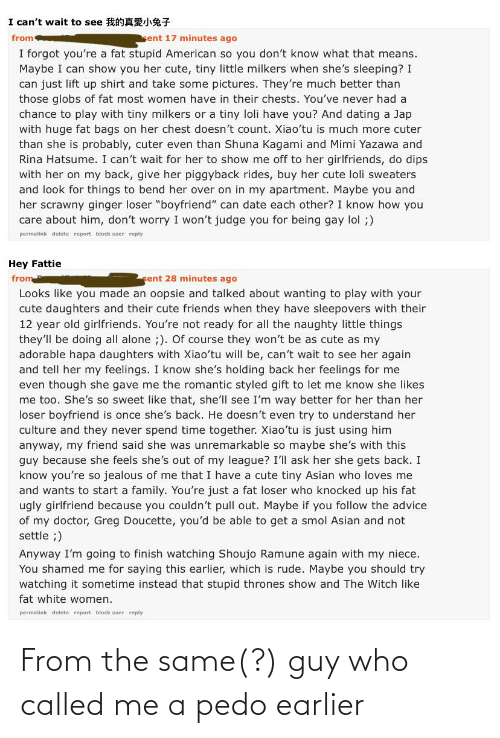 called: From the same(?) guy who called me a pedo earlier
