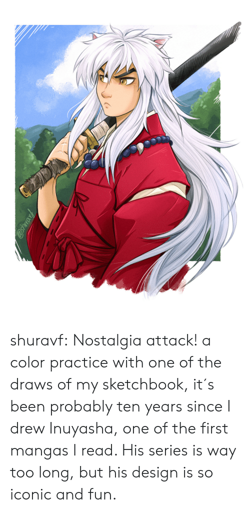 Nostalgia, Target, and Tumblr: froms shuravf:  Nostalgia attack! a color practice with one of the draws of my sketchbook, it´s been probably ten years since I drew Inuyasha, one of the first mangas I read. His series is way too long, but his design is so iconic and fun.