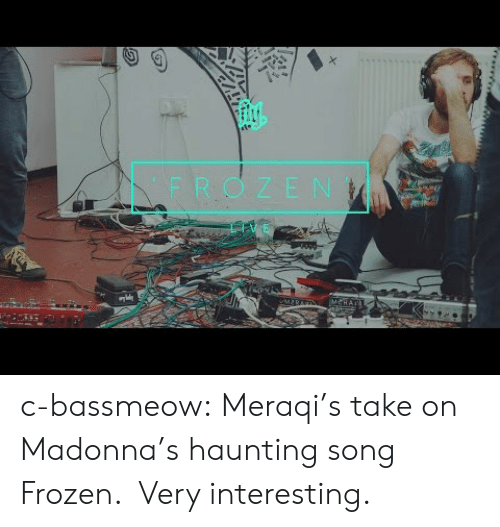 Frozen, Madonna, and Tumblr: FROZEN c-bassmeow:  Meraqi's take on Madonna's haunting song Frozen.  Very interesting.
