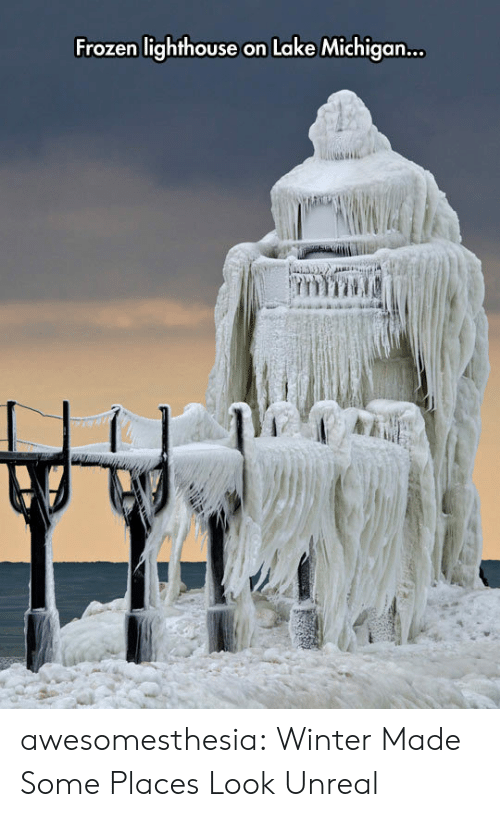 Frozen, Tumblr, and Winter: Frozen lighthouse on Lake Michiga.. awesomesthesia:  Winter Made Some Places Look Unreal