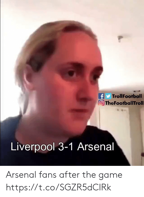 Arsenal, Memes, and The Game: fTrollFootball  TheFootballTroll  Liverpool 3-1 Arsenal Arsenal fans after the game https://t.co/SGZR5dCIRk