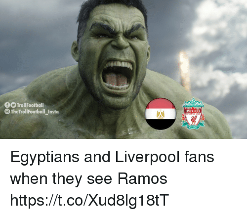 Liverpool Fans: fTrollFootball  YOLULL NEVER WALK AIONE  TheTrollFootball insta  LIVERPOOL  OOTBALL CLUB  EST 1892 Egyptians and Liverpool fans when they see Ramos https://t.co/Xud8lg18tT