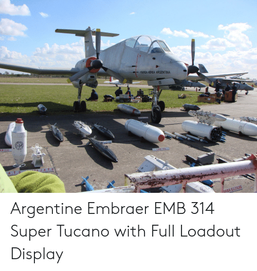 argentine: FUERZA AEREA ARGENTINA  01  NAPALH 220G  AN-530  LAU-GO  TA J.A.T.O  A.T.O  OMBA EJ.25LBS Argentine Embraer EMB 314 Super Tucano with Full Loadout Display