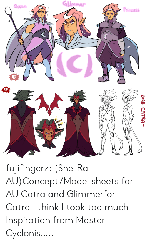 Too Much: fujifingerz:  (She-Ra AU)Concept/Model sheets for AU Catra and Glimmerfor Catra I think I took too much Inspiration from Master Cyclonis…..