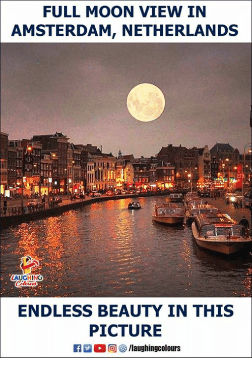 Amsterdam, Moon, and Netherlands: FULL MOON VIEW IN  AMSTERDAM, NETHERLANDS  AUGHING  ENDLESS BEAUTY IN THIS  PICTURE