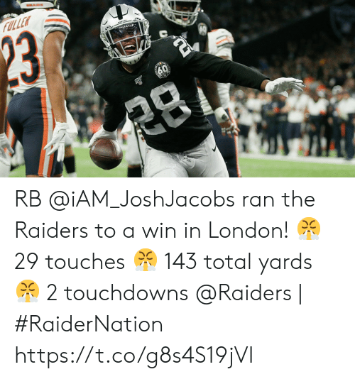 fuller: FULLER  23  60  క RB @iAM_JoshJacobs ran the Raiders to a win in London!  😤 29 touches 😤 143 total yards 😤 2 touchdowns  @Raiders | #RaiderNation https://t.co/g8s4S19jVI