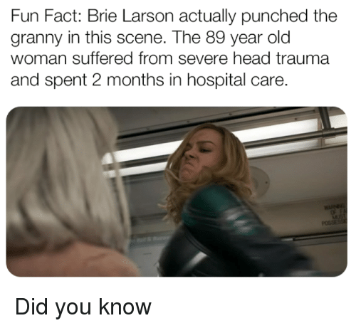 Head, Old Woman, and Hospital: Fun Fact: Brie Larson actually punched the  granny in this scene. The 89 year old  woman suffered from severe head traumaa  and spent 2 months in hospital care Did you know