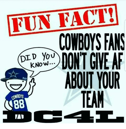 Memes, 🤖, and Fun Fact: FUN FACT!  COWBOYS FANS  DID YOU MANI  KNOW...  ABOUT YOUR  TEAM  COWBOYS