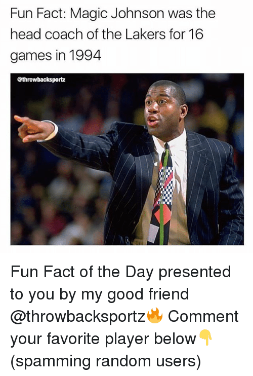 Head, Los Angeles Lakers, and Magic Johnson: Fun Fact: Magic Johnson was the  head coach of the Lakers for 16  games in 1994  @throwbacksportz Fun Fact of the Day presented to you by my good friend @throwbacksportz🔥 Comment your favorite player below👇(spamming random users)