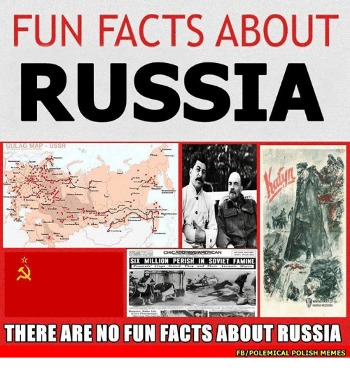 Polish Memes: FUN FACTS ABOUT  RUSSIA  GULAS MAP USSR  SIX MILLION PERIS  IN SOVIET FAMINE  THERE ARE NO FUN FACTS ABOUT RUSSIA  FBIPOLEMICAL POLISH MEMES