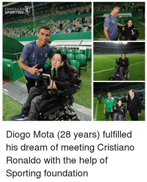 mota: FUNDACAOA  SPORTING Diogo Mota (28 years) fulfilled his dream of meeting Cristiano Ronaldo with the help of Sporting foundation   <YJ>