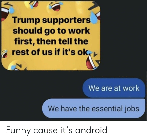 Android: Funny cause it's android