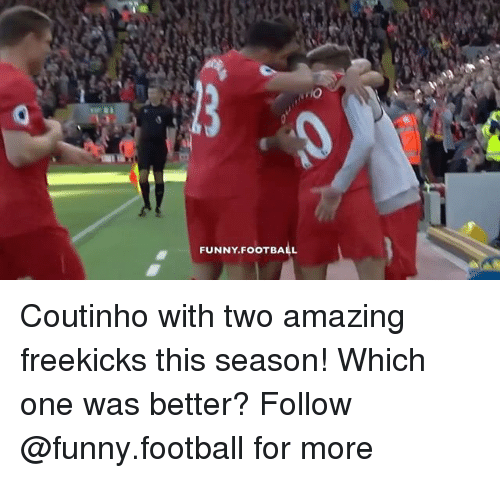 funny football: FUNNY FOOTBALL Coutinho with two amazing freekicks this season! Which one was better? Follow @funny.football for more