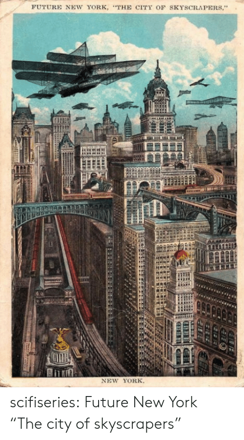 """Future, New York, and Tumblr: FUTURE NEW YORK """"THE CITY OF SKYSCRAPERS.""""  NEW YORK scifiseries:  Future New York """"The city of skyscrapers"""""""