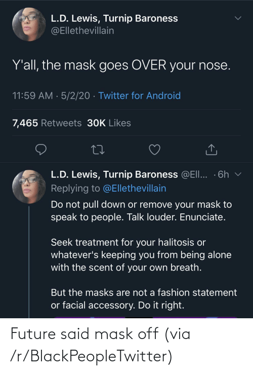 Mask: Future said mask off (via /r/BlackPeopleTwitter)