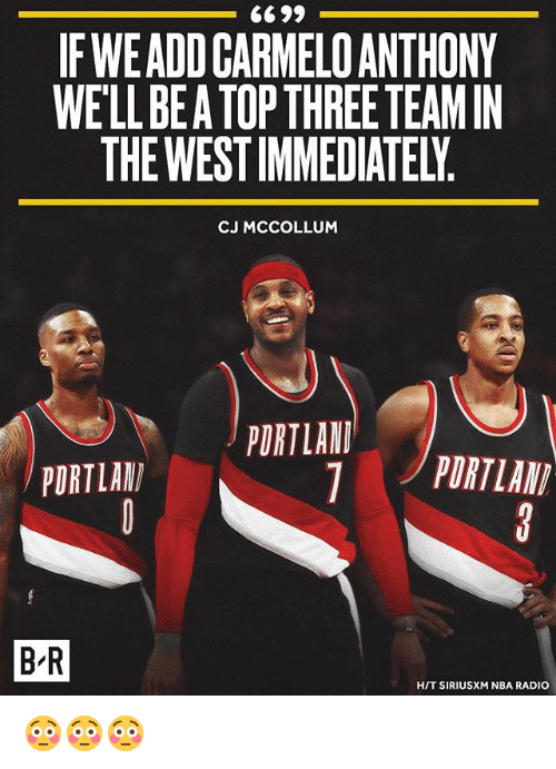 Mccollum: FWEADD CARMELO ANTHONY  WELL BE A TOP THREE TEAMIN  THE WEST IMMEDIATELY  CJ MCCOLLUM  PORTLANPDRTLAN  PORTLAN  B R  HIT SIRIUSXM NBA RADIO 😳😳😳