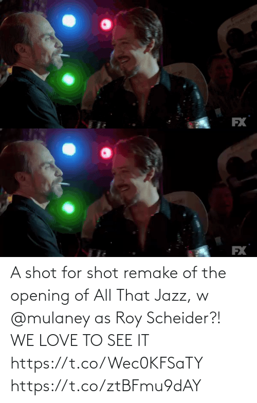 Remake: FX   EX A shot for shot remake of the opening of All That Jazz, w @mulaney as Roy Scheider?! WE LOVE TO SEE IT https://t.co/Wec0KFSaTY https://t.co/ztBFmu9dAY