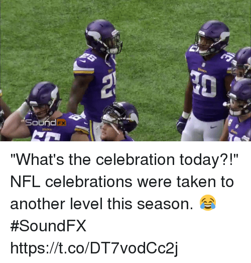 "Memes, Nfl, and Taken: FX ""What's the celebration today?!""  NFL celebrations were taken to another level this season. 😂 #SoundFX https://t.co/DT7vodCc2j"