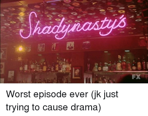 Memes, 🤖, and Drama: FX Worst episode ever (jk just trying to cause drama)
