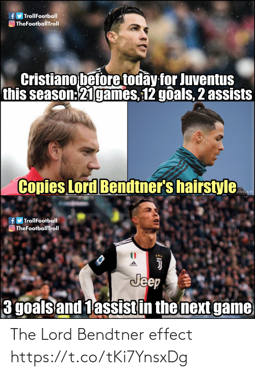 cristiano: fy TrollFootball  O TheFootballTroll  Cristiano before today for Juventus  this season:21games, 12 goals, 2 assists  Copies Lord Bendtner's hairstyle  JENTUS FC  fyTrollFootball  OTheFootballTroll  Jeep  3 goals and 1assistin the next game The Lord Bendtner effect https://t.co/tKi7YnsxDg