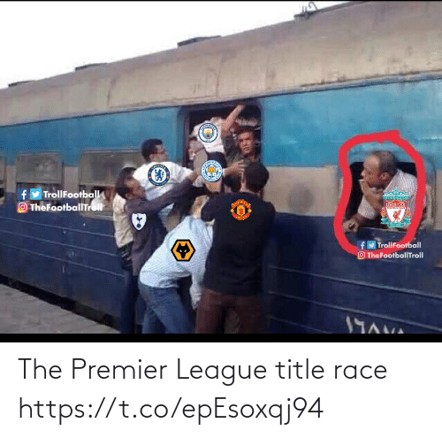 Premier League: fy TrollFootball  O TheFootballTrolt  TVERPOOL  rseraranLY  fy TrollFootball  O TheFootballTroll  19AVA The Premier League title race https://t.co/epEsoxqj94