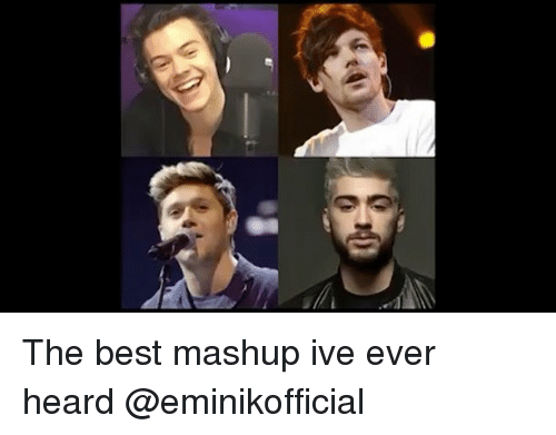 Memes, Best, and Mashup: G The best mashup ive ever heard @eminikofficial