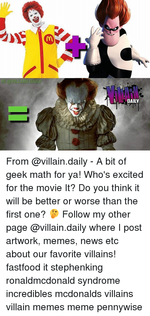 villainizing: G @VILIAINIDAILY  DAILY From @villain.daily - A bit of geek math for ya! Who's excited for the movie It? Do you think it will be better or worse than the first one? 🤔 Follow my other page @villain.daily where I post artwork, memes, news etc about our favorite villains! fastfood it stephenking ronaldmcdonald syndrome incredibles mcdonalds villains villain memes meme pennywise