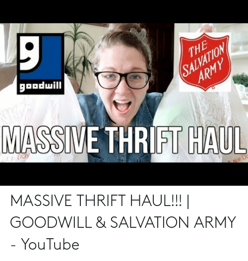 Gaaduill The Salvation Army Massive Thrift Haul Massive Thrift Haul Goodwill Salvation Army Youtube Youtube Com Meme On Ballmemes Com