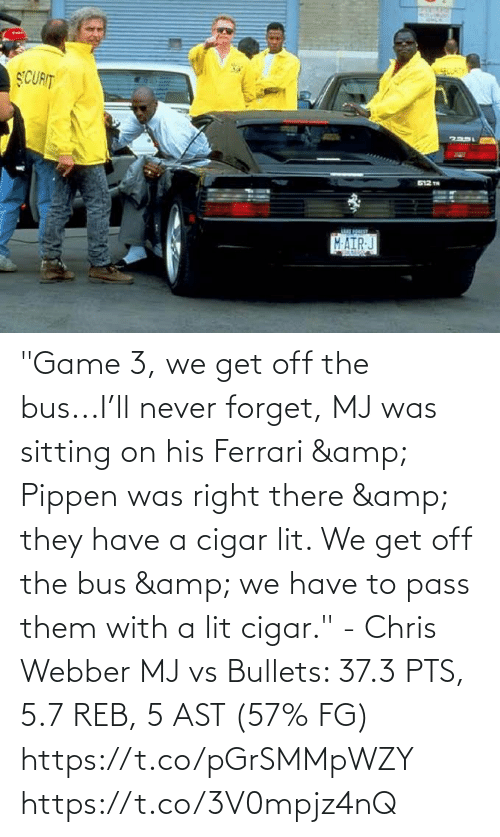 """bus: """"Game 3, we get off the bus...I'll never forget, MJ was sitting on his Ferrari & Pippen was right there & they have a cigar lit. We get off the bus & we have to pass them with a lit cigar."""" - Chris Webber   MJ vs Bullets: 37.3 PTS, 5.7 REB, 5 AST (57% FG) https://t.co/pGrSMMpWZY https://t.co/3V0mpjz4nQ"""