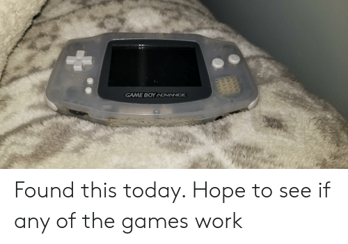 Work, Game, and Games: GAME BOY ADVANCE Found this today. Hope to see if any of the games work