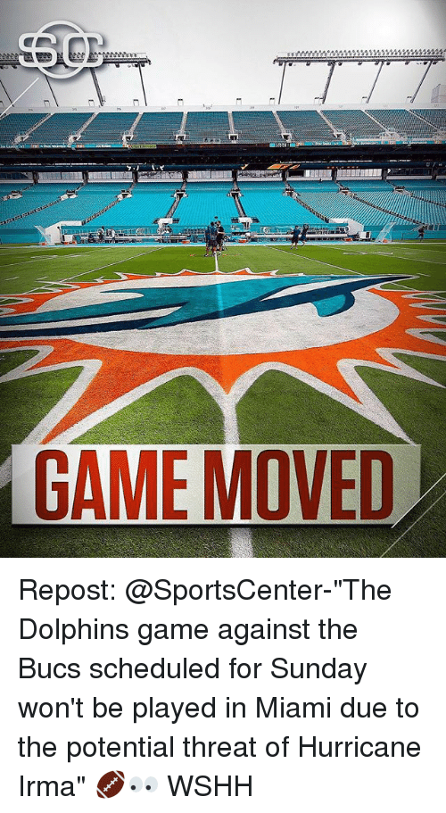 """bucs: GAME MOVED Repost: @SportsCenter-""""The Dolphins game against the Bucs scheduled for Sunday won't be played in Miami due to the potential threat of Hurricane Irma"""" 🏈👀 WSHH"""