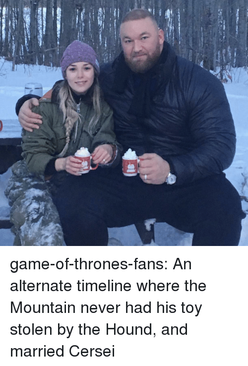 Game of Thrones, Tumblr, and The Hound: game-of-thrones-fans:  An alternate timeline where the Mountain never had his toy stolen by the Hound, and married Cersei