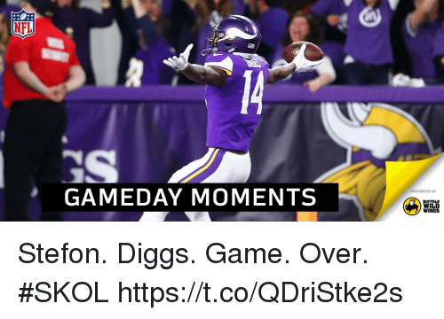 Memes, Buffalo, and Game: GAMEDAY MOMENTS  PRESENTED BY  BUFFALO  WILD  WINGS Stefon. Diggs.  Game. Over. #SKOL https://t.co/QDriStke2s