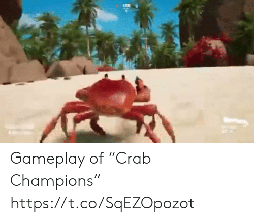 """Champions, Gameplay, and Https: Gameplay of """"Crab Champions"""" https://t.co/SqEZOpozot"""