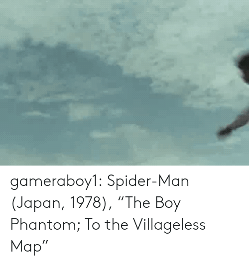 "Spider, SpiderMan, and Target: gameraboy1:  Spider-Man (Japan, 1978), ""The Boy Phantom; To the Villageless Map"""