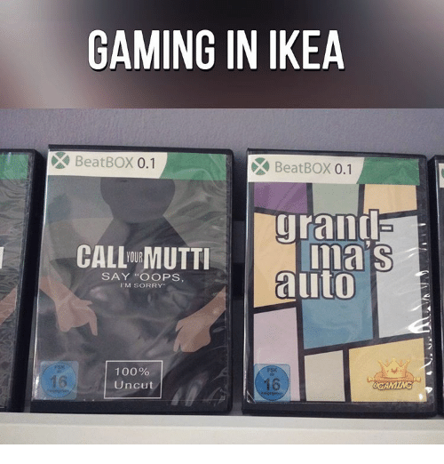 """Ikea, Memes, and 🤖: GAMING IN IKEA  Beat BOX  0.1  Beat BOX  0.1  grand  mais  CALLDIMUTTI  aito  SAY """"OOPS,  M SORRY  100%  Uncut  SCAMMING"""