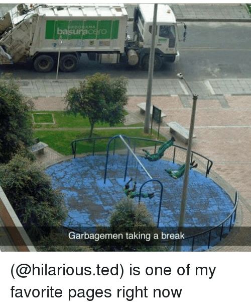 favoritism: Garbagemen taking a break (@hilarious.ted) is one of my favorite pages right now