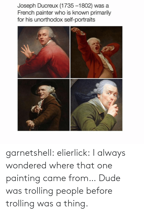 Trolling: garnetshell:  elierlick: I always wondered where that one painting came from… Dude was trolling people before trolling was a thing.