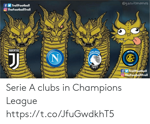 Memes, Champions League, and Juventus: @garvitmemes  TrollFootball  f  O TheFootballITroll  JUVENTUS  INTER  ATALANTA  1908  1907  fy TrollFootball  OTheFootballfroll Serie A clubs in Champions League https://t.co/JfuGwdkhT5