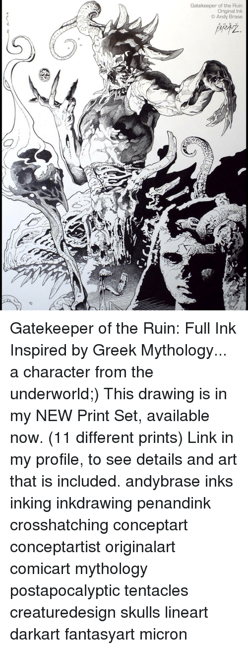 gatekeeper: Gatekeeper of the Ruin  Original Ink  Andy Brase  A N D Gatekeeper of the Ruin: Full Ink Inspired by Greek Mythology... a character from the underworld;) This drawing is in my NEW Print Set, available now. (11 different prints) Link in my profile, to see details and art that is included. andybrase inks inking inkdrawing penandink crosshatching conceptart conceptartist originalart comicart mythology postapocalyptic tentacles creaturedesign skulls lineart darkart fantasyart micron