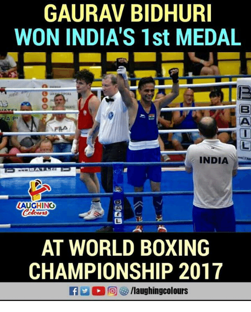 Boxing, India, and World: GAURAV BIDHURI  WON INDIA'S 1st MEDAL  INDIA  AUGHINGO  AT WORLD BOXING  CHAMPIONSHIP 2017  flaughingcolours