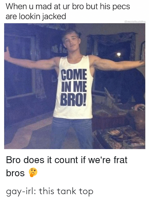 this: gay-irl: this tank top